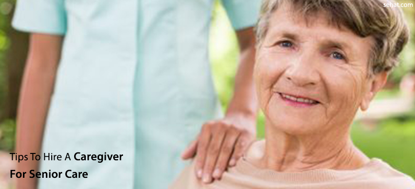 Great Tips To Hire A Caregiver For Senior Care