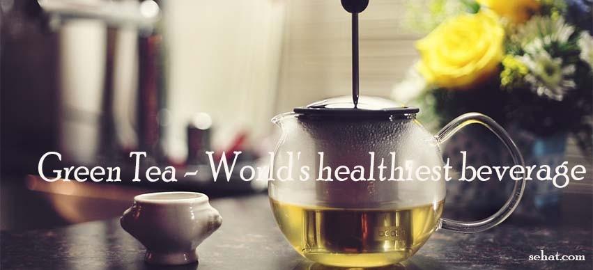 Green Tea - World's Healthiest Beverage