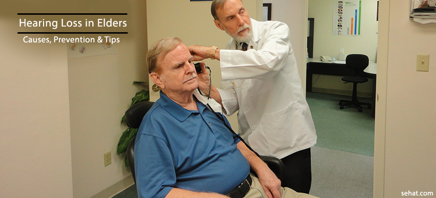 Hearing Loss In Elders - Causes, Prevention, Tips