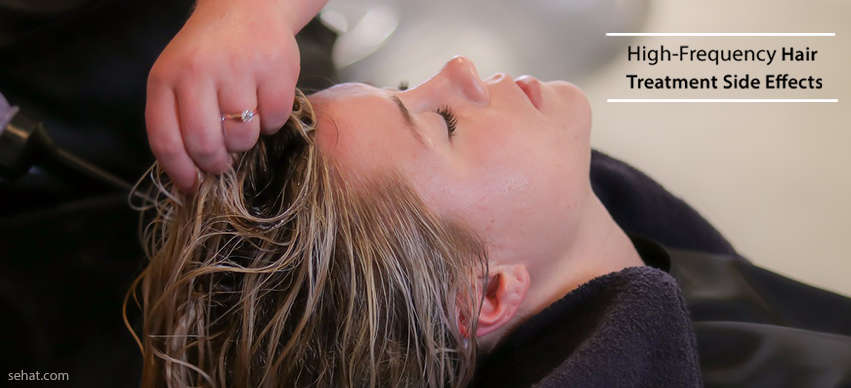 High-Frequency Hair Treatment Side Effects And Benefits