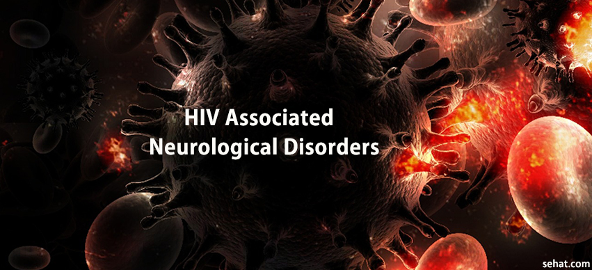 How HIV Associated Neurological Disorders in The Body