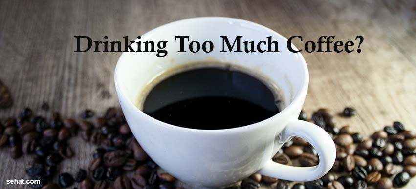 How Much Coffee Is Too Much?