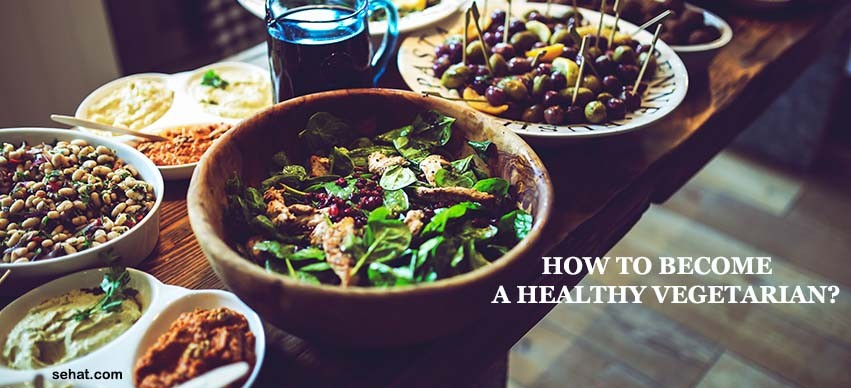 How to Become a Healthy Vegetarian?