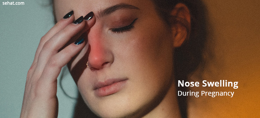 How To Prevent Nose Swelling During Pregnancy?
