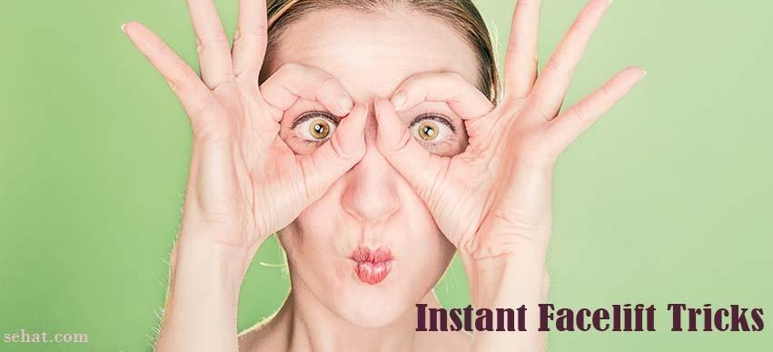 Instant Face Lift Tricks