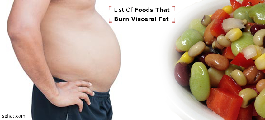 The Best List Of Foods That Burn Visceral Fat
