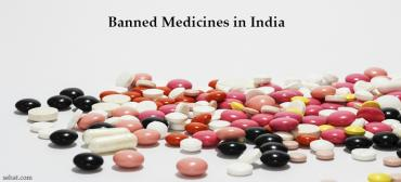 List of Medicines Banned In India
