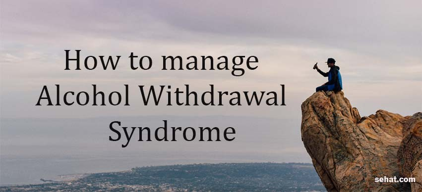 Management of Moderate and Severe Alcohol Withdrawal Syndrome
