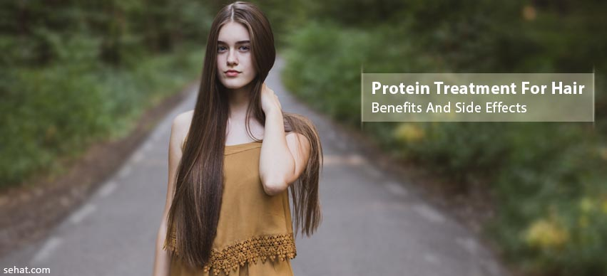 Protein Treatment For Hair Benefits And Side Effects