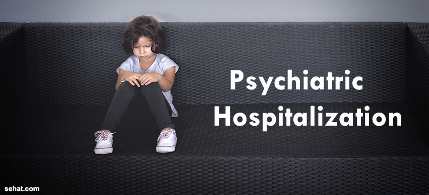 Queries to Ask Before Psychiatric Hospitalization of Your Child or Adult
