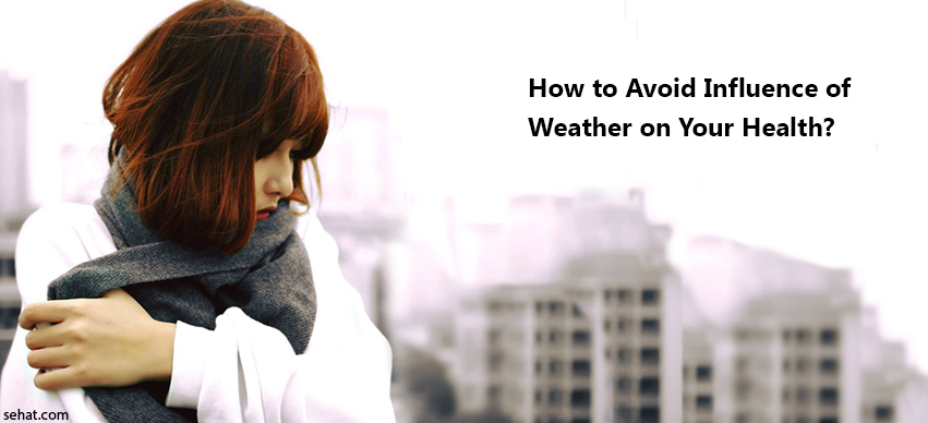 How To Avoid Influence of Weather on Your Health?
