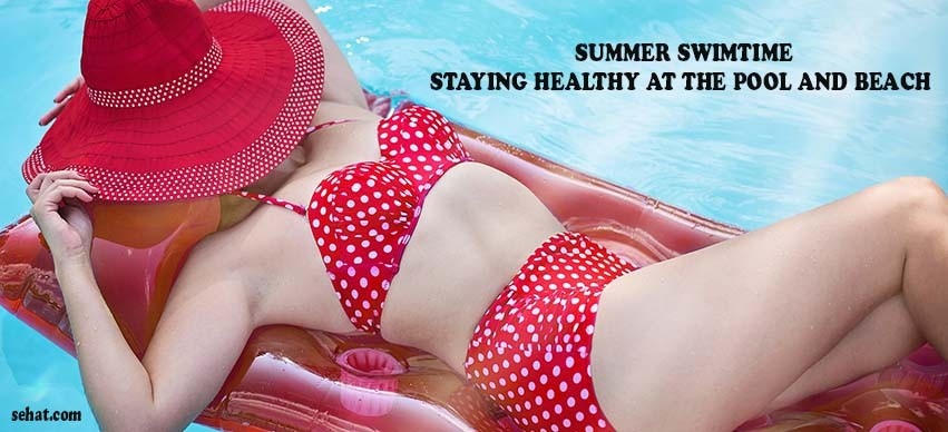 Summer Swimtime - Staying Healthy at the Pool and Beach