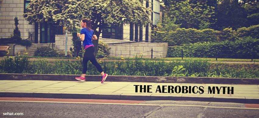 The Aerobics Myth