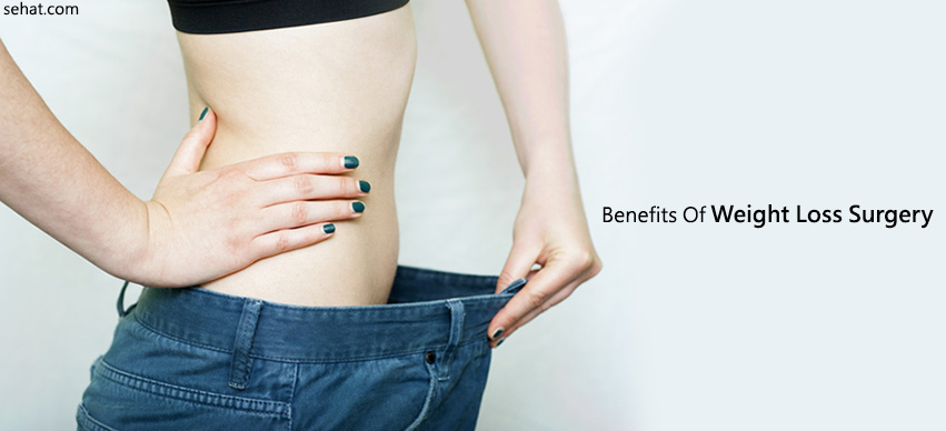 Top 4 Benefits Of Weight Loss Surgery