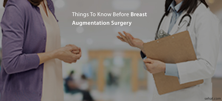 Things To Know Before Breast Augmentation Surgery