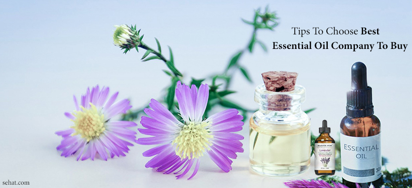 Tips To Choose Best Essential Oil Company To Buy