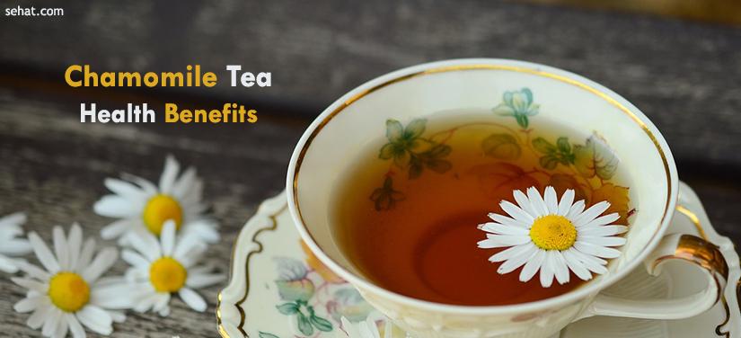 Understand Chamomile Tea Health Benefits