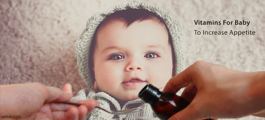 Best Vitamins For Baby To Increase Appetite