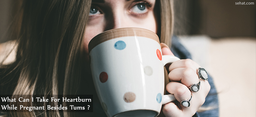What Can I Take For Heartburn While Pregnant Besides Tums?