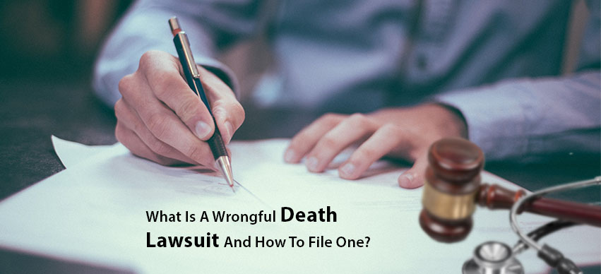 What Is A Wrongful Death Lawsuit And how To File One?
