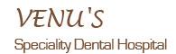 Venus Speciality Dental Hospital