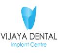 Vijaya Dental Clinic & Implant Centre