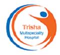 Trisha Multispeciality Hospital