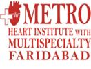 Metro Heart Institute With Multispecialty Faridabad,